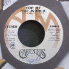 CARPENTERS~Top of the World (Silver Label)~A&M 1468-S VG+ 45