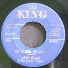 JAMES BROWN~Prisoner of Love~King 5739 (Soul)  45