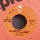 JOE TEX~Ain't Gonna Bump No More (With No Big Fat Woman)~EPIC 50313 (Soul) VG+ 45