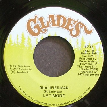 LATIMORE~Qualified Man~Glades 1733 (Soul) M- 45