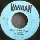 THE NIGHTCAPS~Wine Wine Wine~Vandan 7491 (Rock & Roll) 1st 45