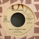 PAUL ANKA~(You're) Having My Baby~United Artists UA-XW454-W VG+ 45