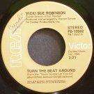 VICKI SUE ROBINSON~Turn the Beat Around~RCA Victor 10562 (Disco)  45