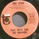 MAX FROST & THE TROOPERS~Free Lovin'~Tower 419 (Garage Rock)  45