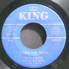 PATTI LABELLE & THE BLUEBELLS~Down the Aisle~King 5777 (Soul)  45