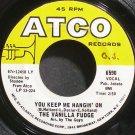 VANILLA FUDGE~You Keep Me Hangin' On~ATCO 6590 (Psychedelic Rock)  45