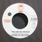 ASLEEP AT THE WHEEL~You and Me Instead~EPIC 50024 Promo M- 45
