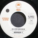 BOOKER T.~Evergreen~EPIC 50031 (Soul) Promo VG++ 45