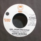 DAVE LOGGINS~Girl From Knoxville~EPIC 50035 Promo M- 45
