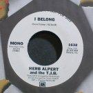 HERB ALPERT~I Belong~A&M 1632 (Bossa Nova) Promo VG+ 45
