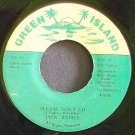 JACK RADICS & REMUS~Please Don't Go~Green Island NONE VG++ Jamaica 45