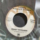 RANDY RICHARDS~There's Always a Goodbye~A&M 2014-S VG++ 45