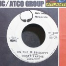 ROGER LAVOIE~On the Mississippi~Big Tree 16000 Promo VG++ 45