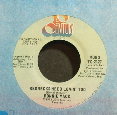 RONNIE MACK~Rednecks Need Lovin' Too~20th Century 2127 Promo M- 45