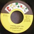 STRANGEJAH COLE~I Wanna Love You~ERR NONE VG++ Jamaica 45