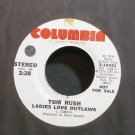 TOM RUSH~Ladies Love Outlaws~Columbia 10021 Promo M- 45