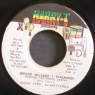 TYNSI & NATTY PABLO~Spread Selassie I Teachings~Harry-T Seasoning NONE VG++ Jamaica 45
