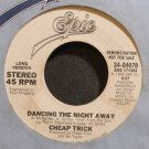 CHEAP TRICK~Dancing the Night Away~EPIC 04078 (Arena Rock) Promo VG+ 45
