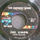 JOE SIMON~The Chokin' Kind~Sound Stage 7 2628 (Soul)  45