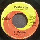 AL MARTINO~Spanish Eyes~Capitol 5542 (Soft Rock)  45