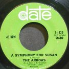 THE ARBORS~A Symphony for Susan~Date 1529 (Psychedelic Rock)  45