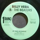 BILLY VERA & THE BEATERS~At This Moment~Rhino 74403 VG++ 45