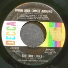 THE CUFF LINKS~When Julie Comes Around~Decca 732592 (Soft Rock)  45