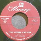 EDDY HOWARD~Your Mother and Mine~Mercury 70071-X45 (Jazz Vocals) VG++ 45