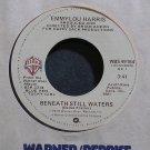 EMMYLOU HARRIS~Beneath Still Waters~Warner Bros. 49164 VG+ 45