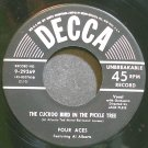 THE FOUR ACES~The Cuckoo Bird in the Pickle Tree~Decca 29269  45