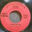MARTY ROBBINS~I Walk Alone~Columbia 44633  45