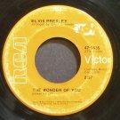 ELVIS PRESLEY~The Wonder of You~RCA Victor 9835  45