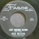NED MILLER~Just Before Dawn~Fabor 139 M- 45