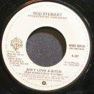 ROD STEWART~Ain't Love a Bitch~Warner Bros. 8810 (Soft Rock) VG++ 45
