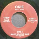 RUSTY SARTAIN~Make Believe Man~Okie 10476 Rare M- 45