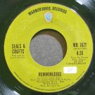SEALS & CROFTS~Hummingbird~Warner Bros. 7671 (Soft Rock) VG+ 45