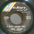 BOB LUMAN~Still Loving You~Hickory 45-K-1564 VG+ 45