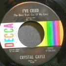 CRYSTAL GAYLE~I've Cried (The Blue Right Out of My Eyes)~Decca 32721 Rare VG++ 45
