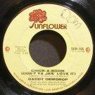 DADDY DEWDROP~Chick-A-Boom (Don't Ya Jes' Love It)~Sunflower 105 (Soft Rock)  45