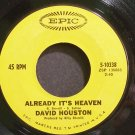 DAVID HOUSTON~Already it's Heaven~EPIC 10338 VG+ 45