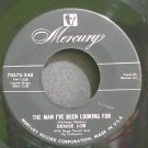 DENISE LOR~The Man I've Been Looking for~Mercury 70573-X45 Rare VG+ 45