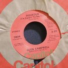 GLEN CAMPBELL~Houston (I'm Comin' To See You)~Capitol 3808 VG+ 45