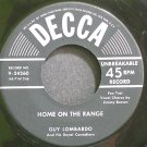 GUY LOMBARDO~Home on the Range~Decca 24260 1st VG+ 45