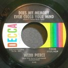 WEBB PIERCE~Does My Memory Ever Cross Your Mind~Decca 732508 VG+ 45