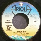 ERUPTION~I Can't Stand the Rain~Ariola 7686 (Disco) VG+ 45