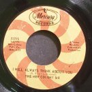 NEW COLONY SIX~I Will Always Think About You~Mercury 72775 (Rock)  45