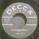 LENNY DEE~Plantation Boogie~Decca 29360 (Jazz Vocals)  45