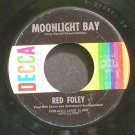 RED FOLEY~Moonlight Bay~Decca 25652  45