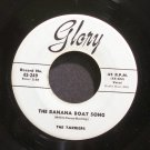 THE TARRIERS~The Banana Boat Song~Glory 249  45