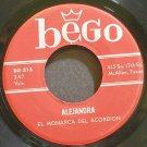 EL MONARCA DEL ACORDION~Alejandra~Bego 313 Rare VG++ 45